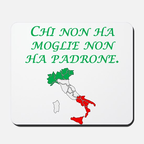 Italian Proverb Without A Wife Mousepad