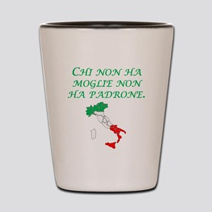 Italian Proverb Without A Wife Shot Glass