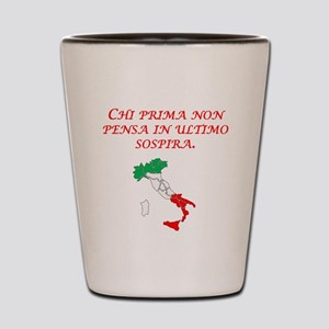 Italian Proverb Think Shot Glass
