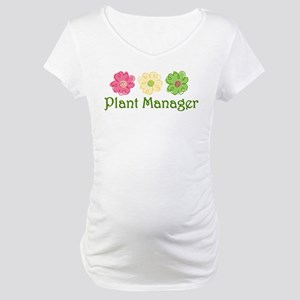 Plant Manager Maternity T-Shirt