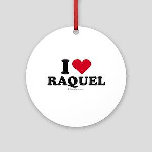 I love Raquel Ornament (Round)