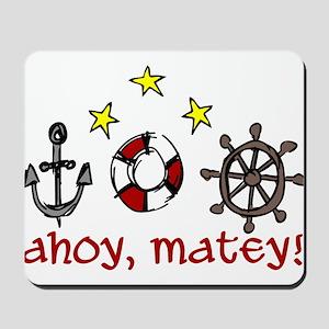 Ahoy Matey Mousepad