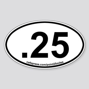 Point-Two-Five Miles: Auto Oval Sticker