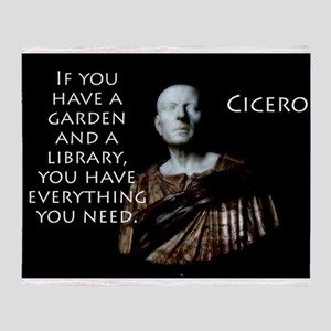 If You Have A Garden - Cicero Throw Blanket