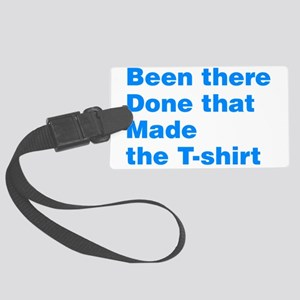 Been There Done That Made The T-Shirt Large Luggag