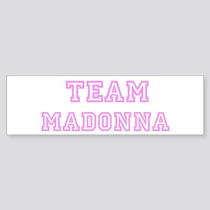 Pink team Madonna Bumper Sticker