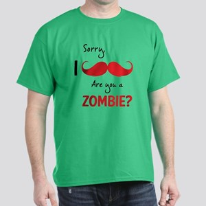 Sorry are you a zombie? Moustache Dark T-Shirt