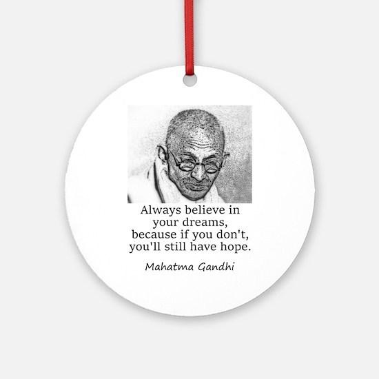 Always Believe In Your Dreams - Mahatma Gandhi Rou
