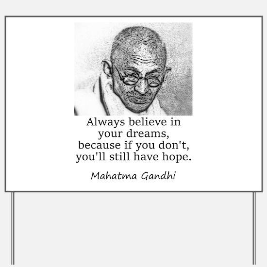 Always Believe In Your Dreams - Mahatma Gandhi Yar
