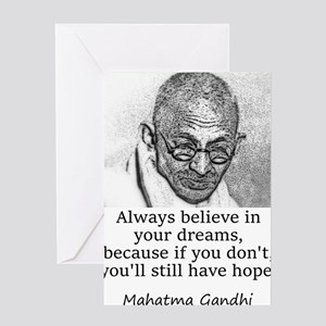 Always Believe In Your Dreams - Mahatma Gandhi Gre
