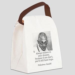 Always Believe In Your Dreams - Mahatma Gandhi Can