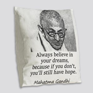 Always Believe In Your Dreams - Mahatma Gandhi Bur