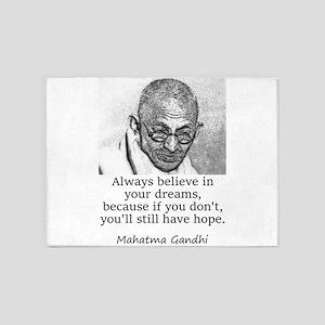 Always Believe In Your Dreams - Mahatma Gandhi 5'x