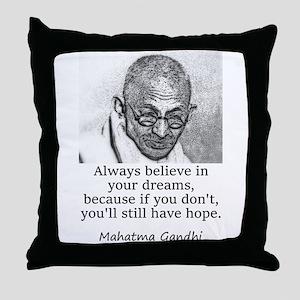 Always Believe In Your Dreams - Mahatma Gandhi Thr