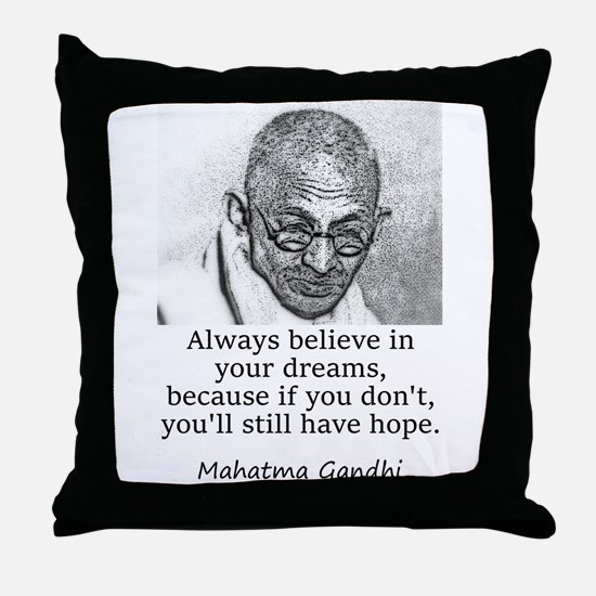 Always Believe In Your Dreams - Mahatma Gandhi Thr