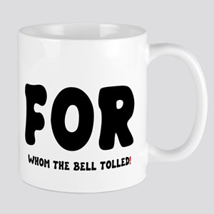 FOR WHOM THE BELL TOLLED! Mug