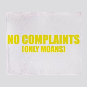 No Complaints Only Moans Throw Blanket