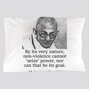 By Its Very Nature - Mahatma Gandhi Pillow Case