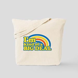 I'm Kinda Of A Big Deal Tote Bag