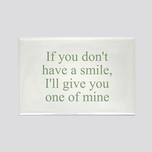 If you don't have a smile, I' Rectangle Magnet