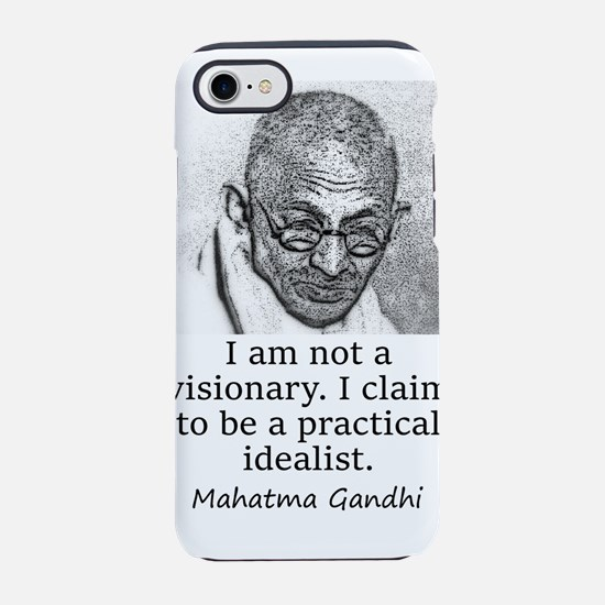 I Am Not A Visionary - Mahatma Gandhi iPhone 7 Tou