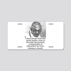 I Have Always Held - Mahatma Gandhi Aluminum Licen