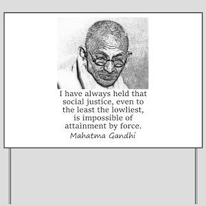 I Have Always Held - Mahatma Gandhi Yard Sign