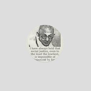 I Have Always Held - Mahatma Gandhi Mini Button