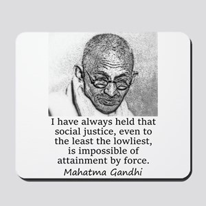 I Have Always Held - Mahatma Gandhi Mousepad
