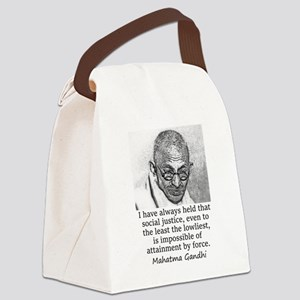 I Have Always Held - Mahatma Gandhi Canvas Lunch B