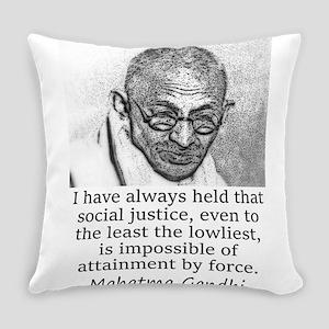 I Have Always Held - Mahatma Gandhi Everyday Pillo