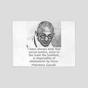 I Have Always Held - Mahatma Gandhi 5'x7'Area Rug