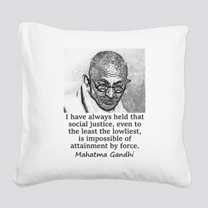 I Have Always Held - Mahatma Gandhi Square Canvas