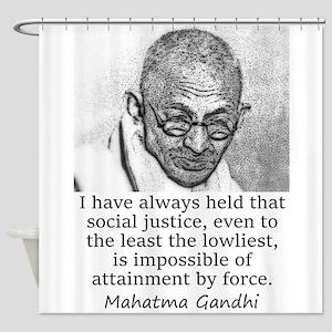 I Have Always Held - Mahatma Gandhi Shower Curtain
