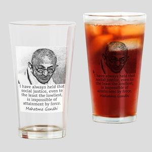 I Have Always Held - Mahatma Gandhi Drinking Glass