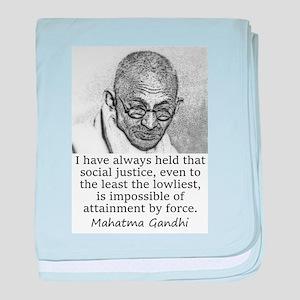 I Have Always Held - Mahatma Gandhi baby blanket