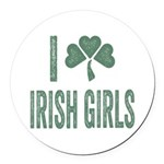 I Love Irish Girls Round Car Magnet