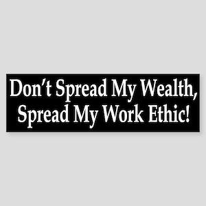 Don't Spread My Wealth Bumper Bumper Sticker