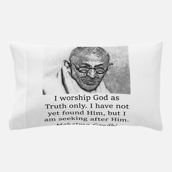 I Worship God As Truth Only - Mahatma Gandhi Pillo