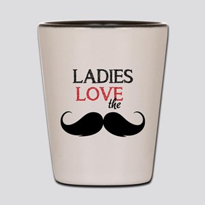 Ladies love the stache Shot Glass