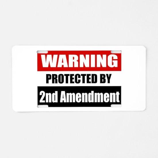 Warning Protected By The 2nd Amendment Aluminum Li