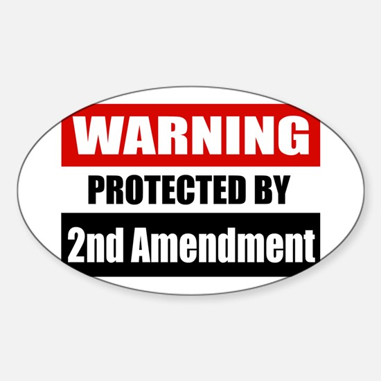 Warning Protected By The 2nd Amendment Sticker (ov