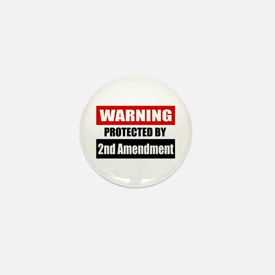 Warning Protected By The 2nd Amendment Mini Button