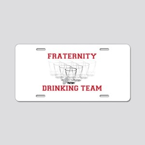 Fraternity Drinking Team Aluminum License Plate