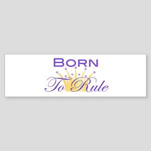 Born to Rule Sticker (Bumper)