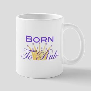 Born to Rule Mug