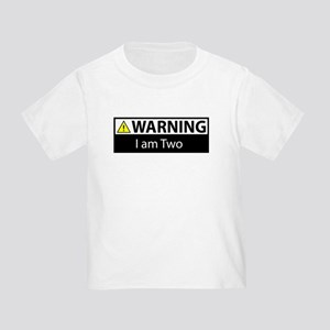 Warning I am Two Toddler T-Shirt