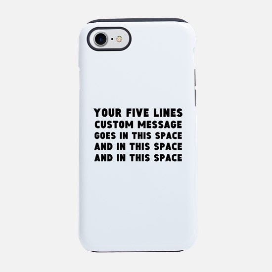 Five Lines Text Customized iPhone 7 Tough Case