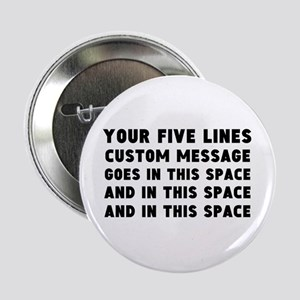 """Five Lines Text Customized 2.25"""" Button (10 pack)"""