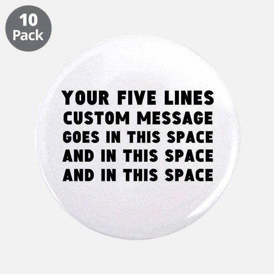 "Five Lines Text Customized 3.5"" Button (10 pack)"